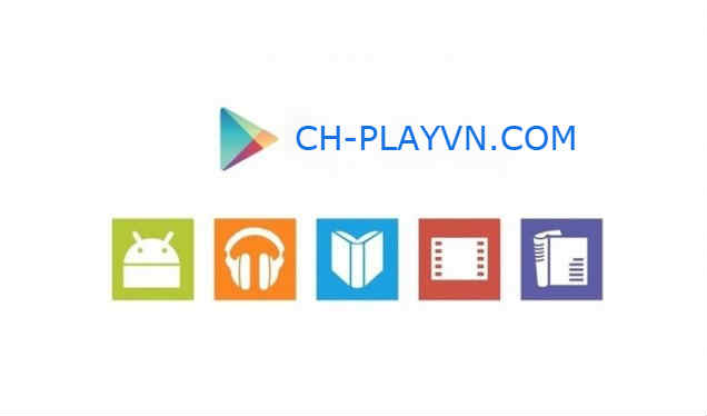 Tải CH Play APK Miễn Phí Cho Android | CH Play Android