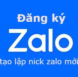 Cách đăng ký tài khoản Zalo,tạo nick Zalo chat trên điện thoại và máy tính