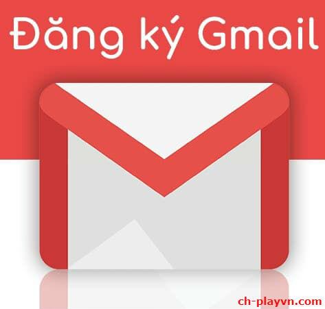 Đăng ký tài khoản Gmail, tạo lập nick Gmail